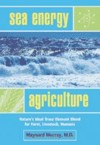 Sea Energy Agriculture, by Dr. Maynard Murray
